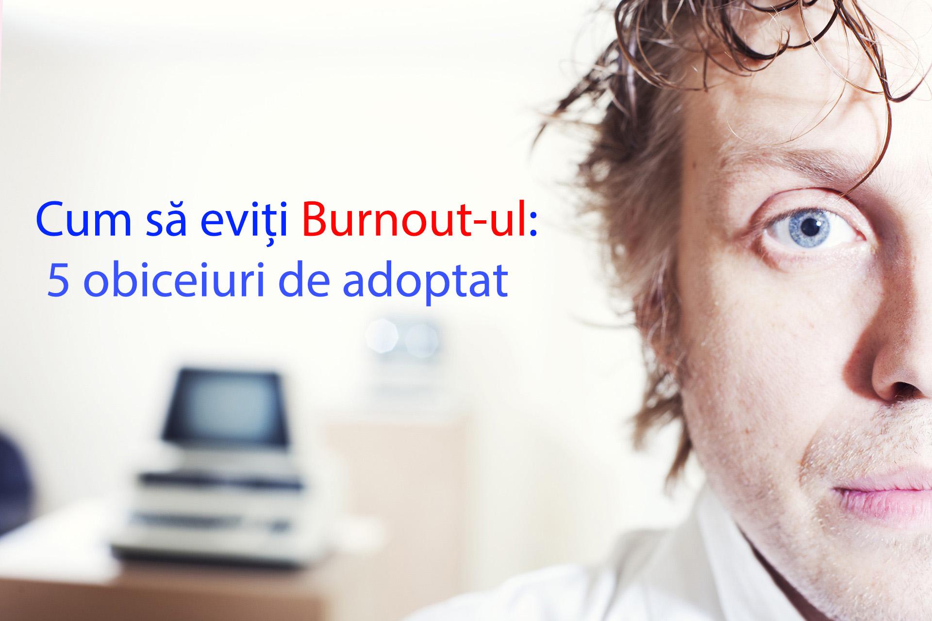 cum-sa-eviti-burnout-ul-5-obiceiuri-de-adoptat